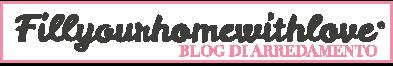 Blog di arredamento e interior design Fillyourhomewithlove | FYHWL